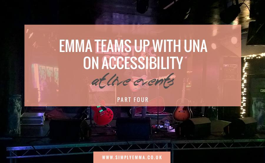 Emma Teams Up With UNA On Accessibility At Live Events | Part Four