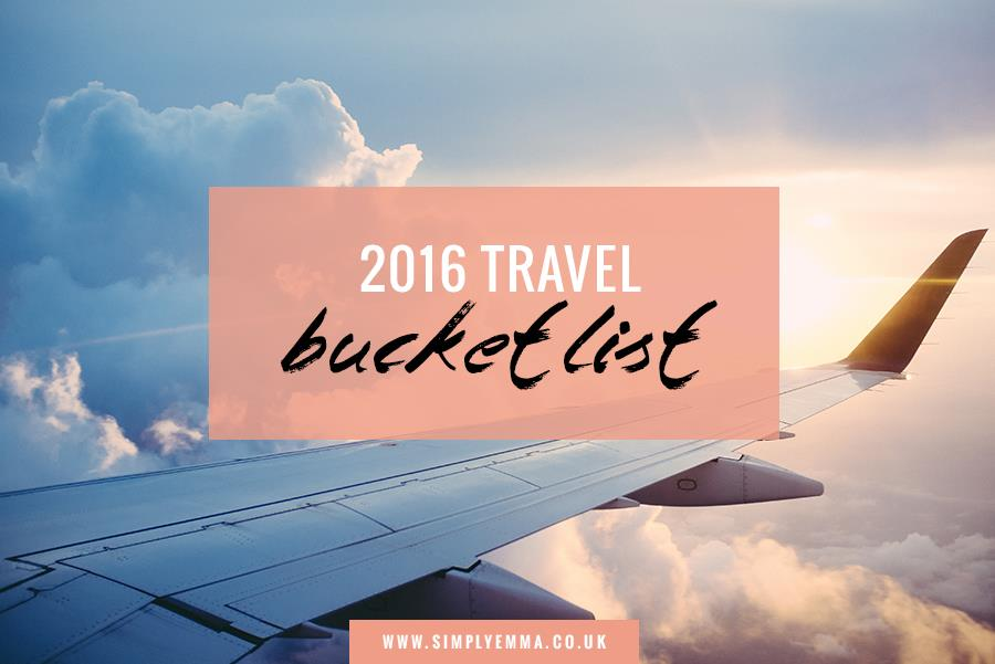 2016 travel bucket list simply emma