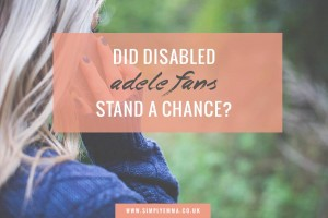 DID DISABLED ADELE FANS STAND A CHANCE