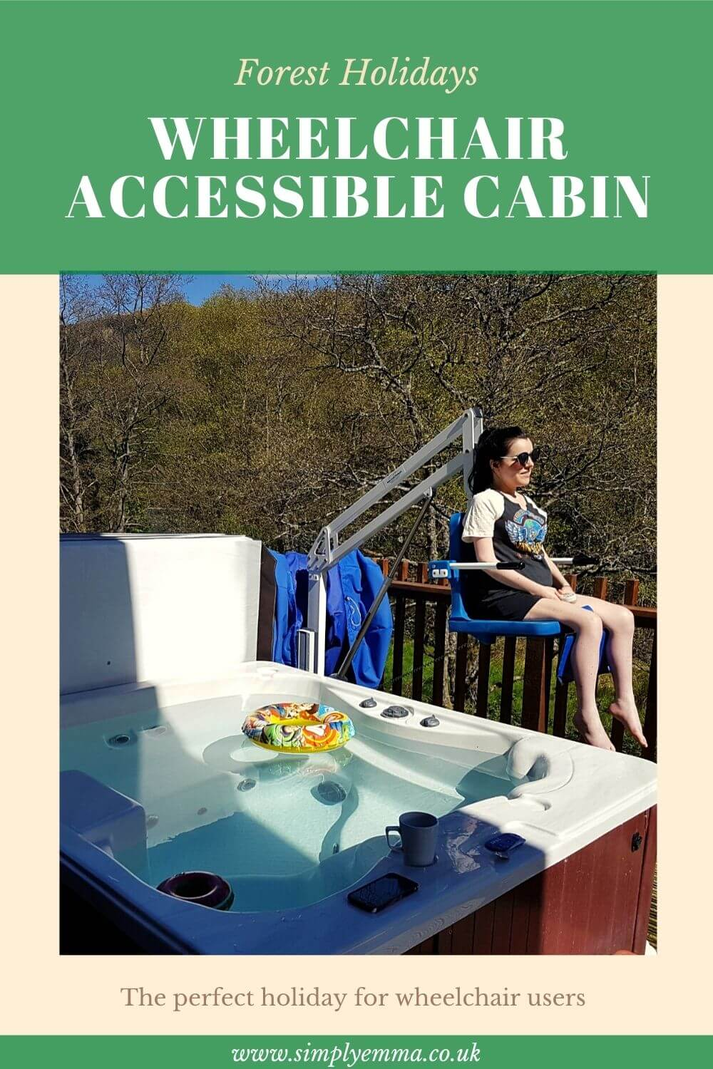 "A pinterest image showing Emma sitting in a hoist seat over a hot tub. With text ""Forest Holidays Wheelchair Accessible Cabin""."