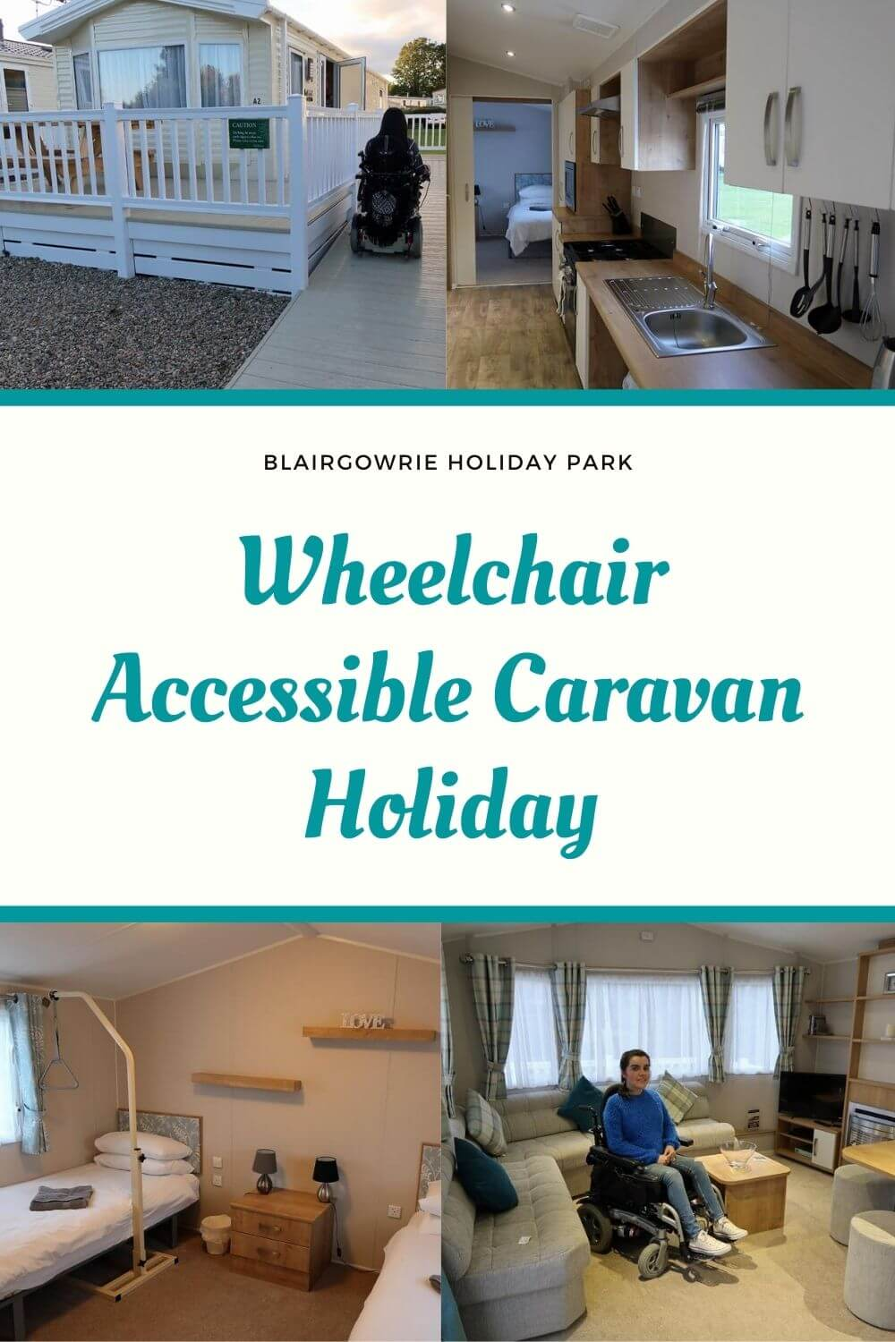"""A pinterest image showing four images. The images are of the caravan and inside the caravan. With text that reads """"Blairgowrie Holiday Park Wheelchair Accessible Caravan Holiday."""""""