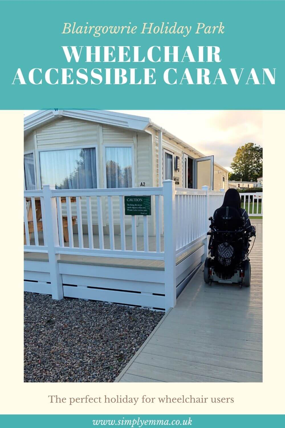 """A pinterest image showing Emma driving her wheelchair up the ramp of the caravan. With text that reads """"Blairgowrie Holiday Park Review The Perfect Wheelchair Accessible Caravan Holiday. The perfect holiday for wheelchair users."""""""