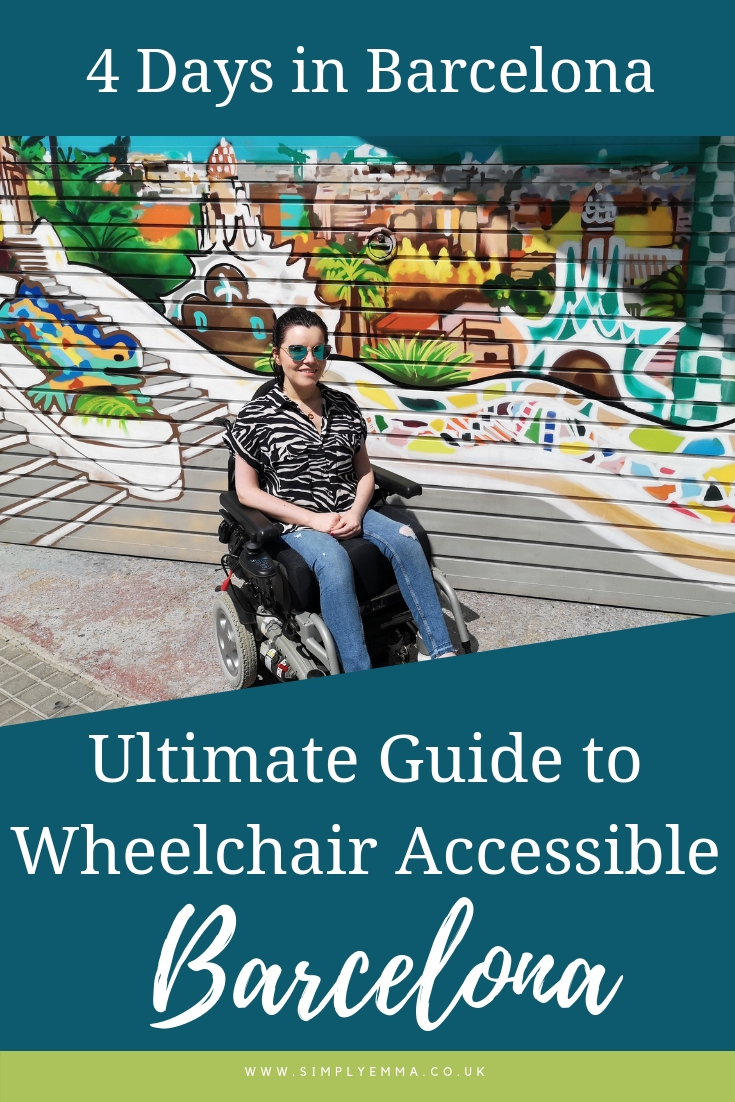 A Pinterest image showing Emma in her wheelchair sitting in front of a graffiti wall art of Parc Guell. Text at the top reads '4 Days in Barcelona' and text at the bottom reads 'Ultimate Guide to Wheelchair Accessible Barcelona'.