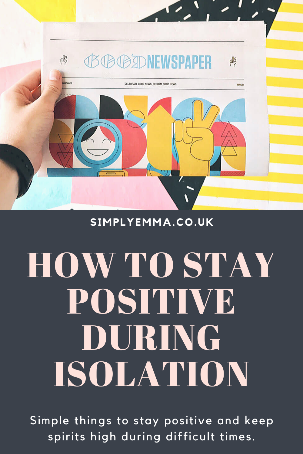 11 Simple Things Helping Me Stay Positive During Isolation