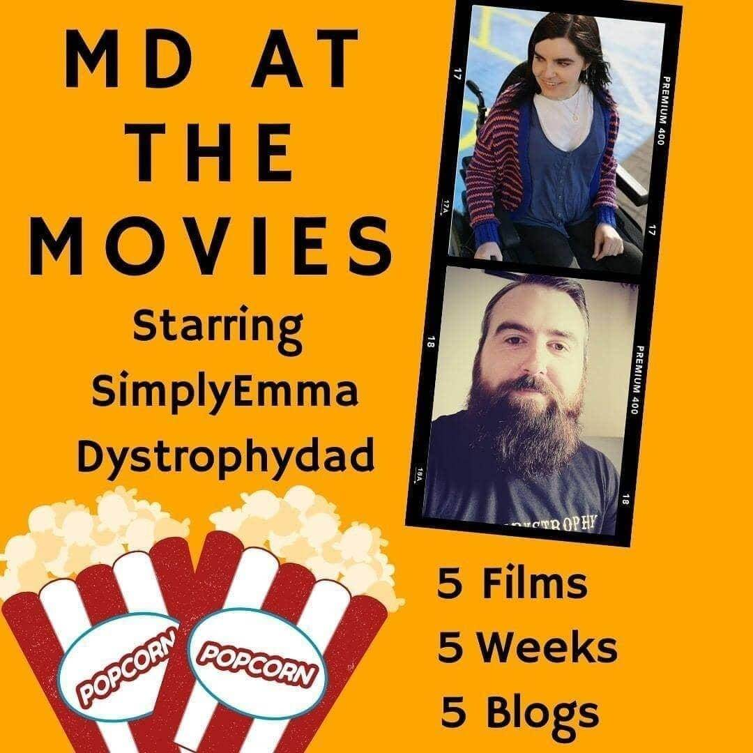 "A movie poster showing Emma and Joe's photo in a film reel. The text reads ""MD at the Movies. Starring Simply Emma and Dystrophy Dad. 5 films, 5 weeks, 5 blogs.""An image of popcorn is in the bottom left corner."
