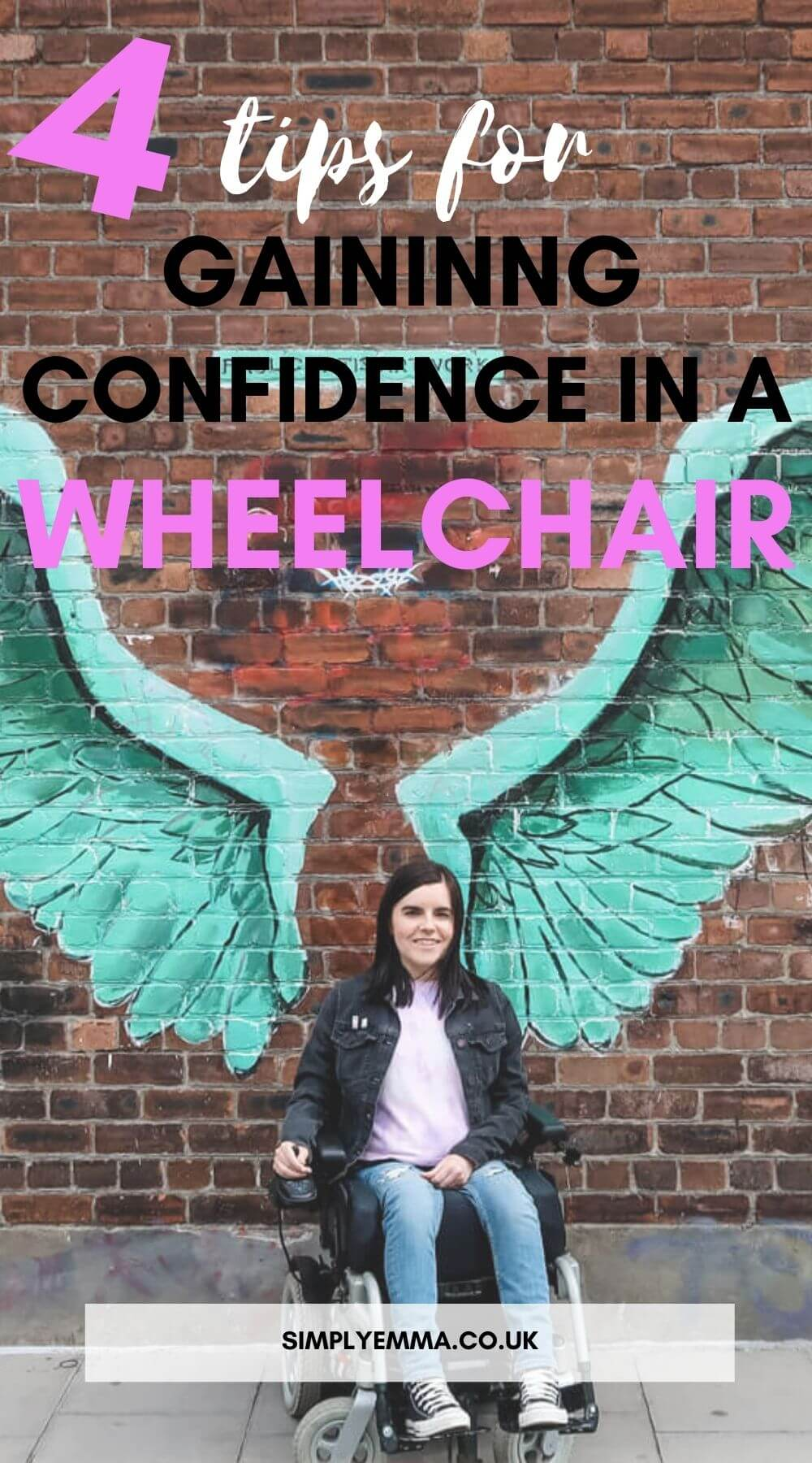 """A female sitting in her wheelchair against a brick wall. The wall has giant green angel wings spray painted on it by artist Paul Curtis. Text reads """"4 tips for gaining confidence in a wheelchair"""""""