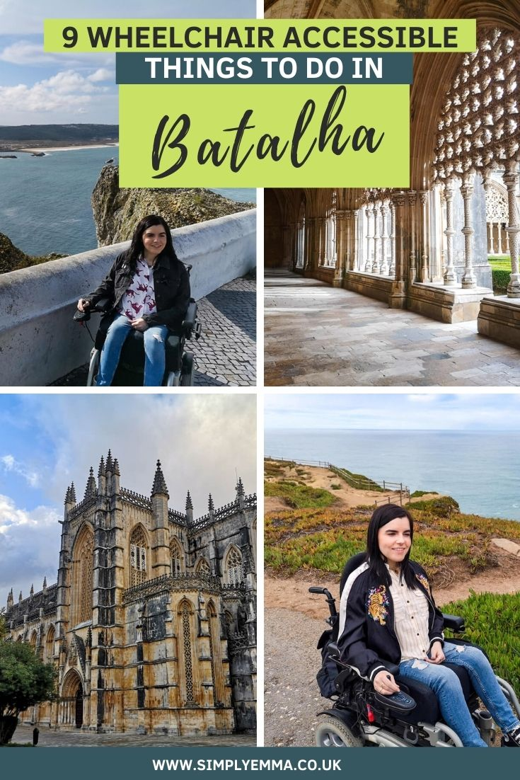 """A collage of four images. Two photos show Emma exploring Batalha in her powerchair and two showing the Batalha Monastery. The text reads """"9 Wheelchair Accessible Things to do in Batalha, Portugal. www.simplyemma.co.uk"""""""