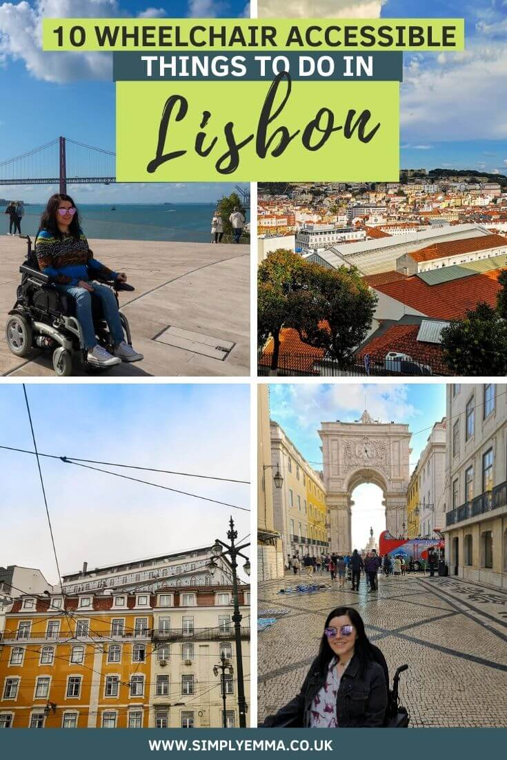 """A collage of four images. Two photos show Emma exploring Lisbon in her powerchair and two showing iconic views of Lisbon. Text reads """"10 Wheelchair Accessible Things to do in Lisbon, Portugal. www.simplyemma.co.uk"""""""