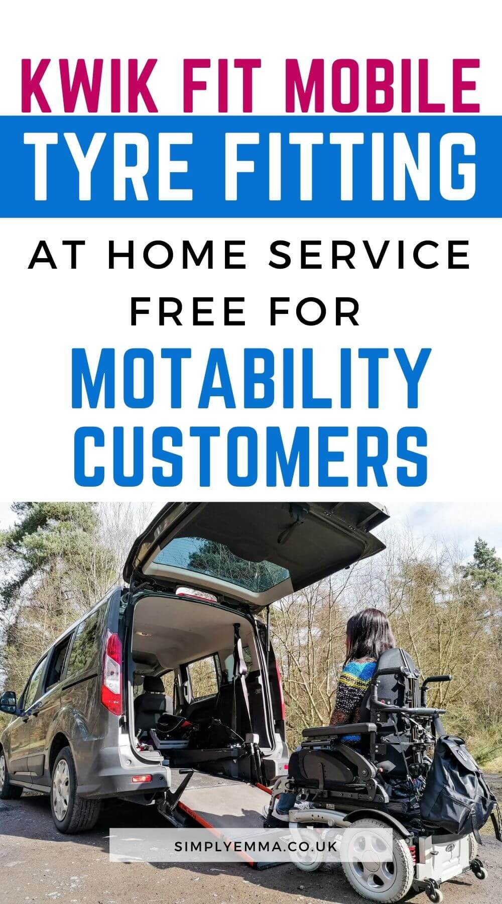 """An image of Emma entering her wheelchair accessible vehicle with text above reading """"Kwik Fit Mobile Tyre Fitting at Home Service free for Motability Customers"""""""